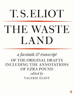 The Waste Land Facsimile - Eliot, T. S., and Eliot, Valerie (Editor)