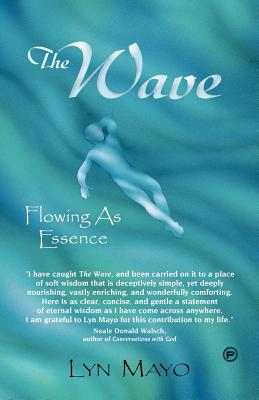 The Wave: Flowing as Essence - Mayo, Lyn