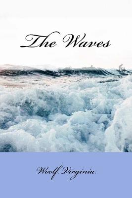 The Waves - Woolf, Virginia, and Sir Angels (Editor)