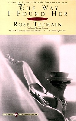 The Way I Found Her - Tremain, Rose