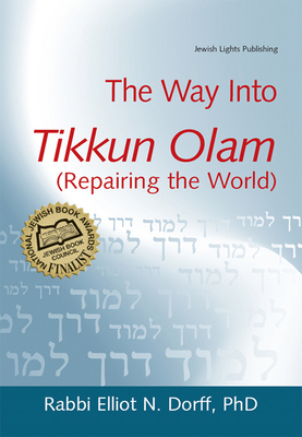 The Way Into Tikkun Olam (Repairing the World) - Dorff, Elliot N Phd