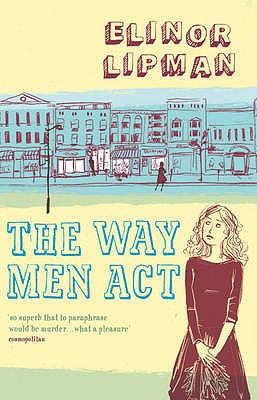 The Way Men Act - Lipman, Elinor