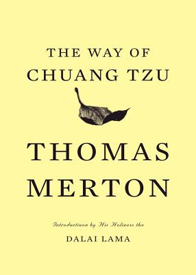 The Way of Chuang Tzu - Merton, Thomas, and His Holiness the Dalai Lama (Preface by)