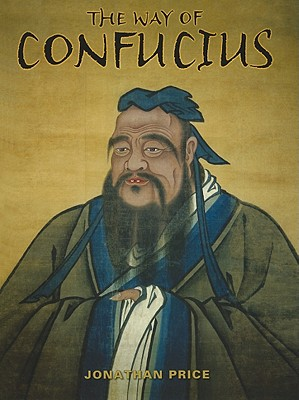 The Way of Confucius - Price, Jonathan
