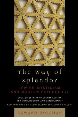 The Way of Splendor: Jewish Mysticism and Modern Psychology - Hoffman, Edward