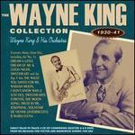 The Wayne King Collection 1930-41