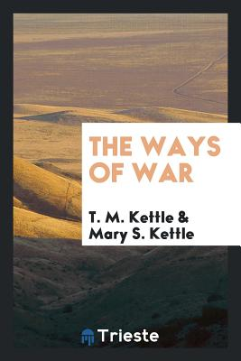The Ways of War - Kettle, T M