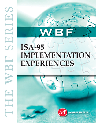 The Wbf Book Series- ISA 95 Implementation Experiences - Forum, World Batch, and WBF