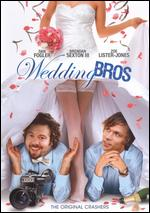 The Wedding Bros. - Marco Ricci; Michael Canzoniero