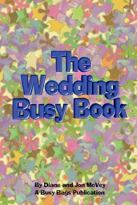 The Wedding Busy Book - McVey, Diane, and McVey, Jon