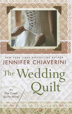 The Wedding Quilt - Chiaverini, Jennifer
