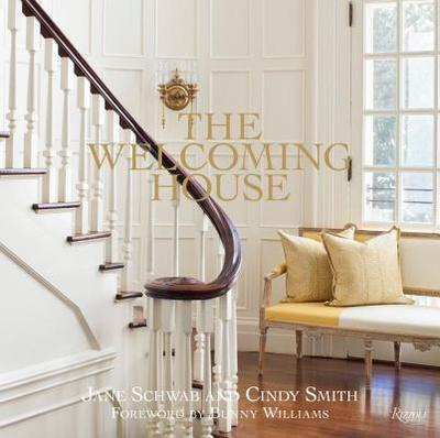 The Welcoming House: The Art of Living Graciously - Schwab, Jane, and Smith, Cindy