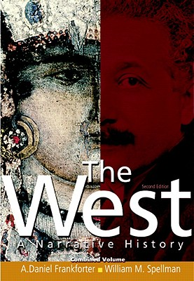 The West: A Narrative History, Combined Volume - Frankforter, A Daniel, and Spellman, William M, and Cox, John M