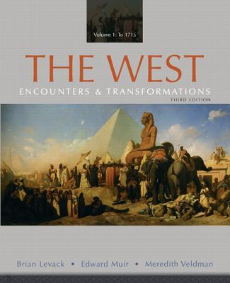 The West, Volume 1: To 1715: Encounters & Transformations - Levack, Brian, and Muir, Edward, Professor, and Veldman, Meredith