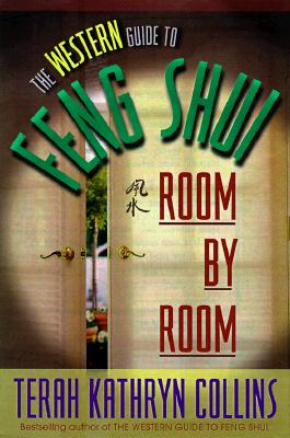 The Western Guide to Feng Shui--Room by Room - Collins, Terah Kathryn
