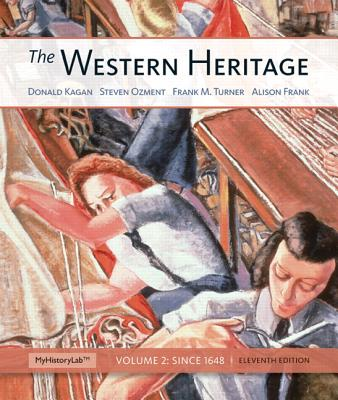 The Western Heritage: Volume 2 - Kagan, Donald M., and Turner, Frank M., and Frank, Alison