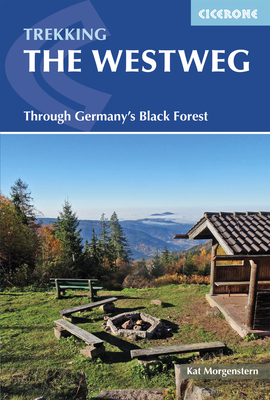 The Westweg: Through Germany's Black Forest - Morgenstern, Kat