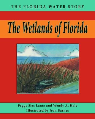 The Wetlands of Florida - Lantz, Peggy