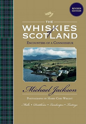 The Whiskies of Scotland: Encounters of a Connoisseur - Jackson, Michael