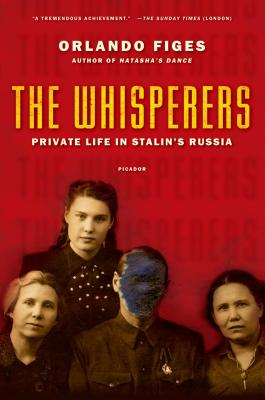 The Whisperers: Private Life in Stalin's Russia - Figes, Orlando