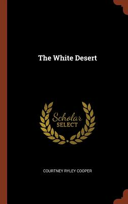 The White Desert - Cooper, Courtney Ryley