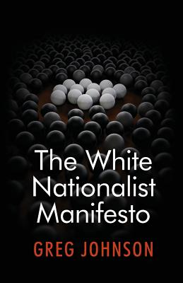 The White Nationalist Manifesto - Johnson, Greg