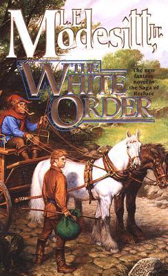 The White Order - Modesitt, L E, Jr.