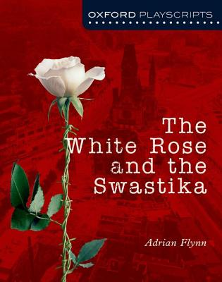 The White Rose and the Swastika - Flynn, Adrian