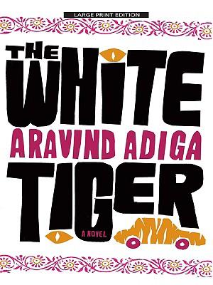 The White Tiger - Adiga, Aravind