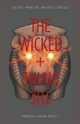 The Wicked + the Divine Volume 6: Imperial Phase II - Gillen, Kieron, and McKelvie, Jamie, and Wilson, Matt