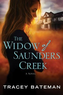 The Widow of Saunders Creek - Bateman, Tracey