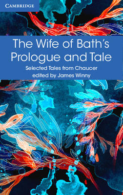 The Wife of Bath's Prologue and Tale - Chaucer, Geoffrey, and Winny, James (Editor)