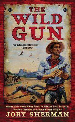 The Wild Gun - Sherman, Jory