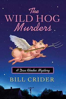 The Wild Hog Murders: A Dan Rhodes Mystery - Crider, Bill