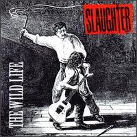 The Wild Life - Slaughter