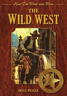 The Wild West - Wexler, Bruce