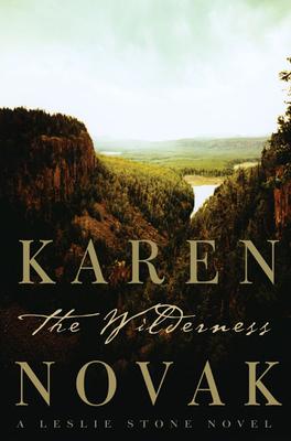 The Wilderness: A Leslie Stone Novel - Novak, Karen