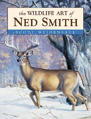 The Wildlife Art of Ned Smith - Weidensaul, Scott, and Smith, Ned