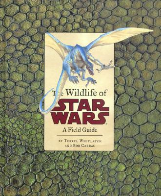 The Wildlife of Star Wars - Whitlatch, Terryl, and Chronicle Books, and Carrau, Bob