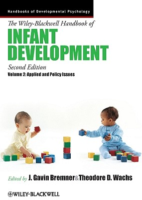The Wiley-Blackwell Handbook of Infant Development, Applied and Policy Issues - Bremner, J Gavin, Professor (Editor)