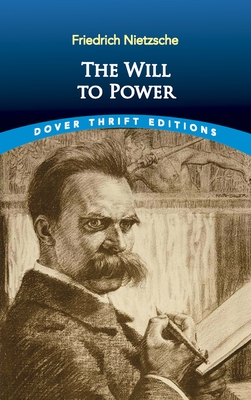 The Will to Power - Nietzsche, Friedrich Wilhelm
