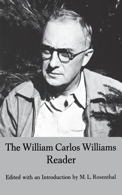The William Carlos Williams Reader - Williams, William Carlos