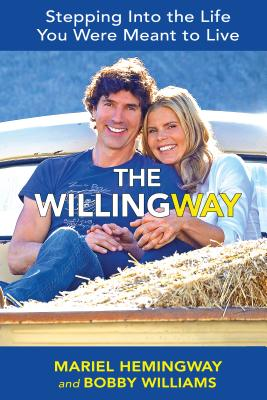 The Willingway: Step Into the Life You Were Meant to Live - Hemingway, Mariel