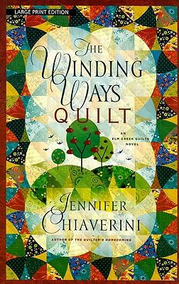The Winding Ways Quilt - Chiaverini, Jennifer