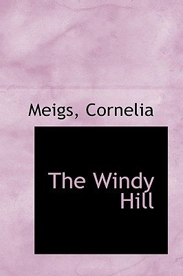 The Windy Hill - Meigs, Cornelia