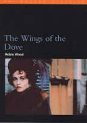 The Wings of the Dove: Henry James in the 1990s - Wood, Robin