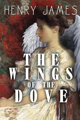 The Wings of the Dove - James, Henry