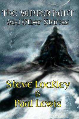 The Winter Hunt and Other Stories - Lockley, Steve