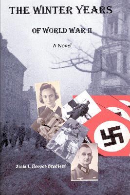 The Winter Years of World War II - Hooper-Bradford, Freia