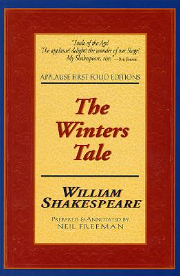 The Winters Tale: Applause First Folio Editions - Shakespeare, William, and Freeman, Neil (Text by)